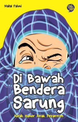 Di Bawah Bendera Sarung by Nailal Fahmi from Mizan Publika, PT in Indonesian Novels category