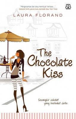 The Chocolate Kiss by Laura Florand from Mizan Publika, PT in Indonesian Novels category