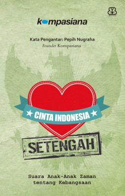 Cinta Indonesia Setengah by Kompasiana from Mizan Publika, PT in General Novel category