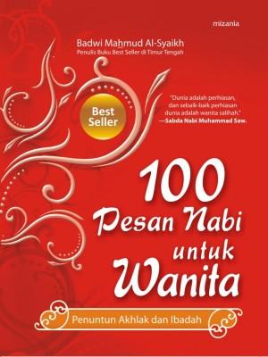100 Pesan Nabi untuk Wanita by Badwi Mahmud Al-Syaikh from Mizan Publika, PT in Religion category