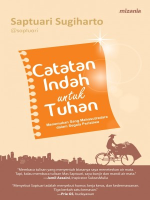 Catatan Indah Untuk Tuhan by Saptuari Sugiharto from Mizan Publika, PT in Religion category
