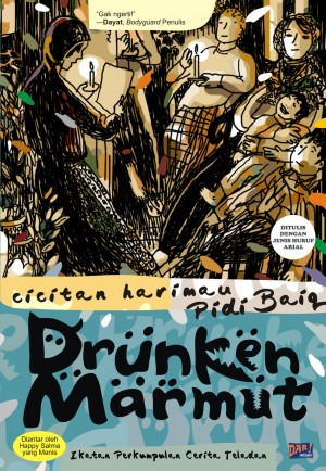 Drunken Marmut by Pidi Baiq from Mizan Publika, PT in General Novel category