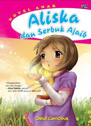 Aliska dan Serbuk Ajaib by Dewi Cendika from Mizan Publika, PT in General Novel category
