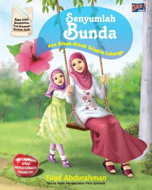 SENYUMLAH BUNDA DAN KISAH TELADAN LAINNYA by Fuad Abdurrahman from Mizan Publika, PT in General Novel category