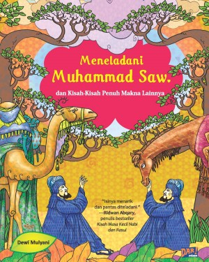 MENELADANI MUHAMMAD SAW. DAN KISAH-KISAH PENUH MAKNA LAINNYA by Dewi Mulyani from Mizan Publika, PT in General Novel category