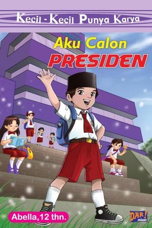 KKPK: Aku Calon Presiden by Abella from Mizan Publika, PT in General Novel category