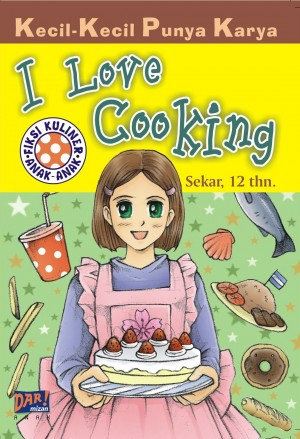 KKPK: I Love Cooking by Sekar Maya from Mizan Publika, PT in General Novel category