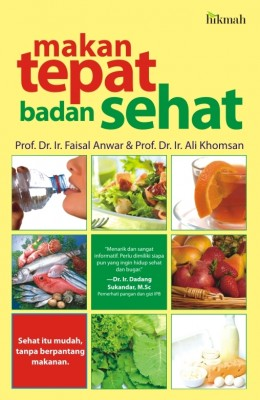 Makan Tepat Badan Sehat by Prof. Dr. Ir. Faisal Anwar, Prof. Dr. Ir. Ali Khomsan from Mizan Publika, PT in General Novel category