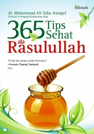 365 Tips Sehat ala Rasul by Dr. Mohammad Ali Toha Assegaf  from Mizan Publika, PT in Religion category