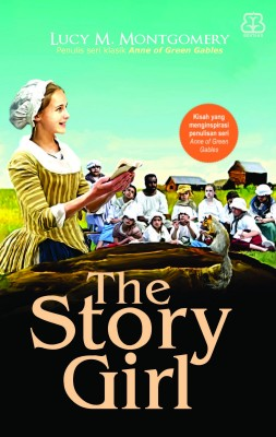THE STORY GIRL by Lucy M. Montgomery from Mizan Publika, PT in General Novel category