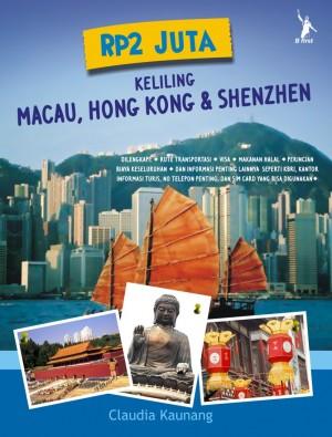 Rp 2 Juta Keliling Macau, Hongkong, & Shenzen