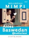 Melampaui Mimpi Bersama Anies Baswedan @Twitterland by Syafiq Basri Assegaff from  in  category