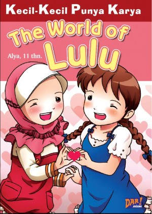 KKPK: The World of Lulu by ALya from Mizan Publika, PT in General Novel category