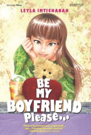 Be My Boyfriend, Please … by Leyla Imtichanah  from Mizan Publika, PT in Teen Novel category