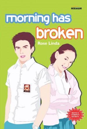 Morning Has Broken by Rose Linda from Mizan Publika, PT in Teen Novel category