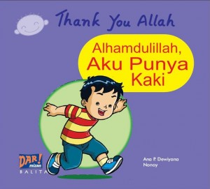 Alhamdulillah Aku Punya Kaki by Ana P. Dewiyana , Kak Nonoy  from Mizan Publika, PT in General Novel category