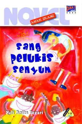 Sang Pelukis Senyum by Yuli Anita Bezari from Mizan Publika, PT in General Novel category