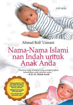 NAMA-NAMA ISLAMI NAN INDAH UNTUK ANAK ANDA by Ahmad Rofi'a Usmani  from Mizan Publika, PT in General Novel category
