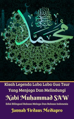 Kisah Legenda Laba Laba Gua Tsur Yang Menjaga Dan Melindungi Nabi Muhammad SAW Edisi Bilingual Bahasa Melayu Dan Bahasa Indonesia by Jannah Firdaus Mediapro from M Takia in Islam category