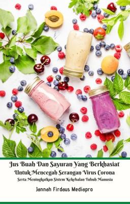 Jus Buah Dan Sayuran Yang Berkhasiat Untuk Mencegah Serangan Virus Corona by Jannah Firdaus Mediapro from M Takia in Islam category