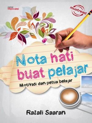 NOTA HATI BUAT PELAJAR by RAZALI SAARAN from Must Read Sdn Bhd in Motivation category