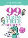 99 Stress Free Mummy
