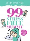 99 Stress Free Mummy - text