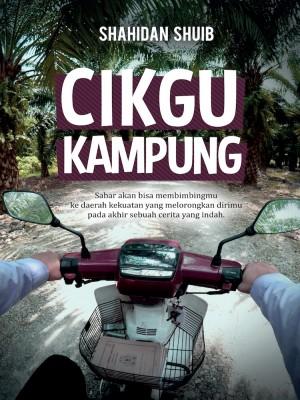 Cikgu Kampung by Shahidan Shuib from Must Read Sdn Bhd in Motivation category