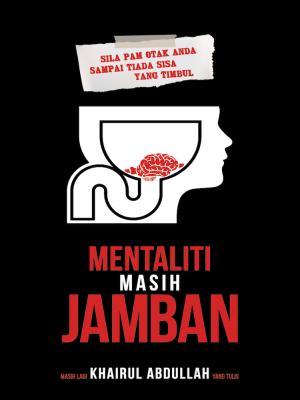 Mentaliti Masih Jamban by Khairul Abdullah from Must Read Sdn Bhd in Motivation category