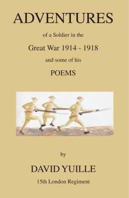 Adventures of a Soldier in the Great War 1914 - 1918 and some of his Poems by David  Yuille from m-y books ltd in Autobiography,Biography & Memoirs category