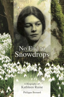 No End to Snowdrops A Biography Of Kathleen Raine by Philippa  Bernard from m-y books ltd in Autobiography,Biography & Memoirs category