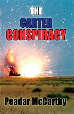 The  Carter Conspiracy by Peadar Macarthy from m-y books ltd in General Novel category