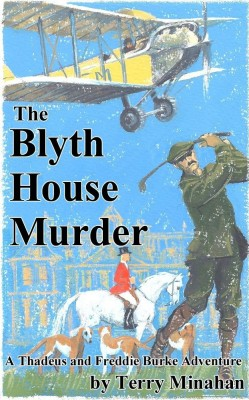 The  Blyth House Murder by Terry Minahan from m-y books ltd in General Novel category