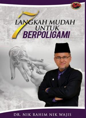 7 LANGKAH MUDAH UNTUK BERPOLIGAMI by DR. NIK RAHIM BIN NIK WAJIS from NAM Publications in Islam category