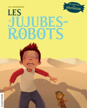 Les jujubes-robots by Lili Chartrand from De Marque in Français category