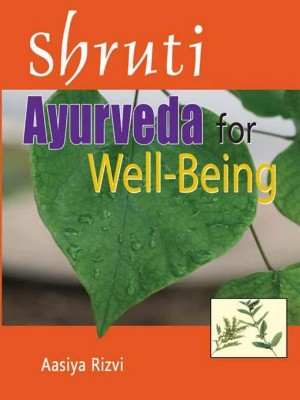 Shruti : Ayurveda for Well - Being