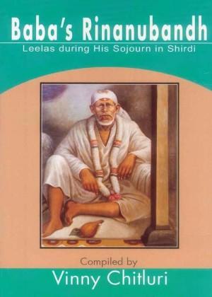Baba's Rinanubandh  : Leelas during His Sojourn in Shirdi