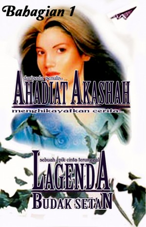 Lagenda Budak Setan- Bahagian 1 by Ahadiat Akashah from roket kertas sdn bhd in Romance category