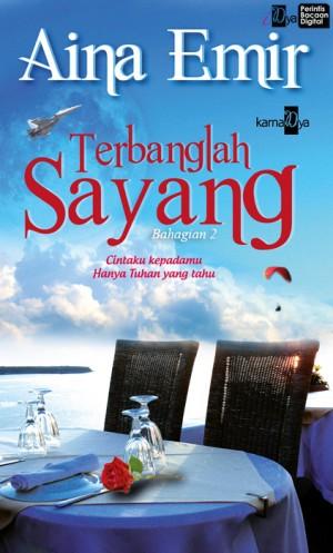 Terbanglah Sayang (Bahagian 2) by Aina Emir from Aina Emir in Romance category