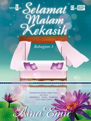 Selamat Malam Kekasih (Bahagian 3) by Aina Emir from Aina Emir in Romance category