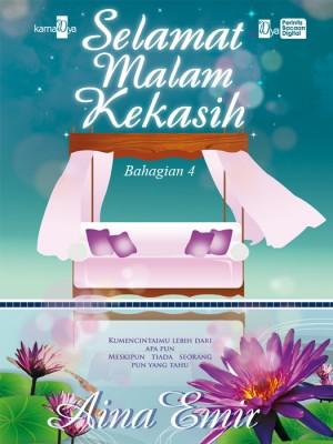 Selamat Malam Kekasih (Bahagian 4) by Aina Emir from Aina Emir in Romance category