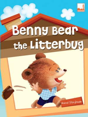 Benny Bear the Litterbug by Dickens from Pelangi ePublishing Sdn. Bhd. in Tots & Toddlers category