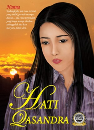 Hati Qasandra by Hanna from Pelangi ePublishing Sdn. Bhd. in General Novel category