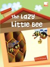 The Lazy Little Bee
