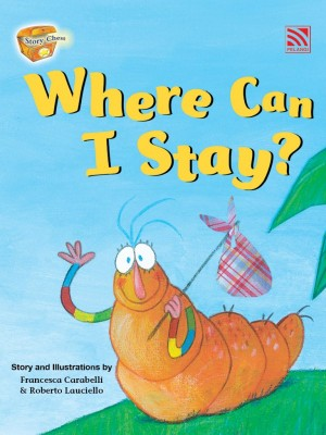 Where Can I Stay? by Francesca Carabelli and Roberto Lauciello from Pelangi ePublishing Sdn. Bhd. in Tots & Toddlers category