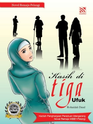 Kasih di Tiga Ufuk by Rohaidah Daud from Pelangi ePublishing Sdn. Bhd. in Teen Novel category