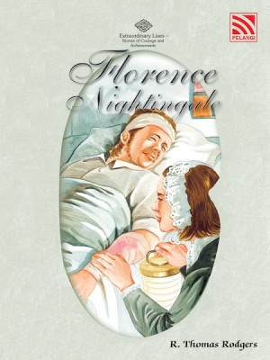 Florence Nightingale by R. Thomas Rodgers from Pelangi ePublishing Sdn. Bhd. in Tots & Toddlers category