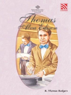 Thomas Alva Edison by R. Thomas Rodgers from Pelangi ePublishing Sdn. Bhd. in General Novel category