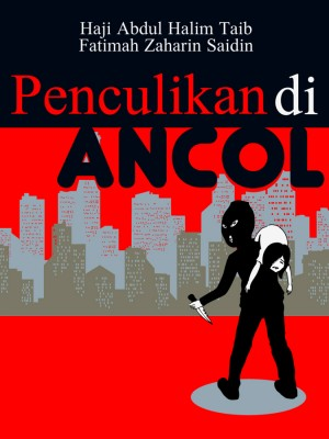 Penculikan Di Ancol by Haji Abdul Halim Taib / Fatimah Zaharin Saidin from Haji Abdul Halim bin Taib in General Novel category