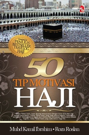 50 Tip Motivasi Haji & Umrah by Muhd Kamil Ibrahim, Roza Roslan from PTS Publications in Religion category
